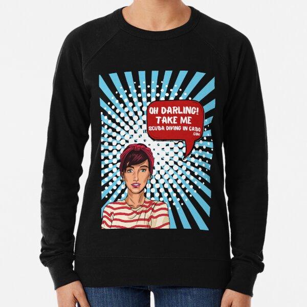 Darling, take me scuba Diving in Cabo  Lightweight Sweatshirt
