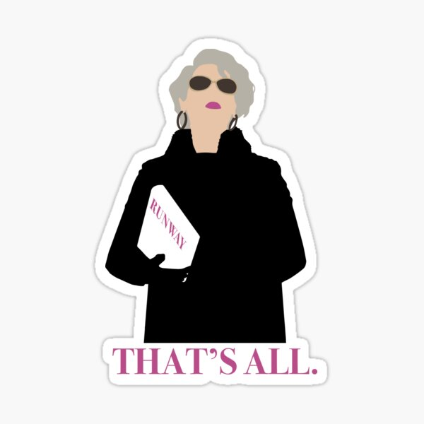 That's All - Meryl Streep - The Devil Wears Prada Sticker