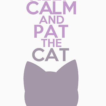 Keep Calm and Pat the Cat by GoldFox21