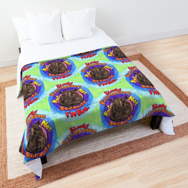 Not Because I'm Fat! Comforter