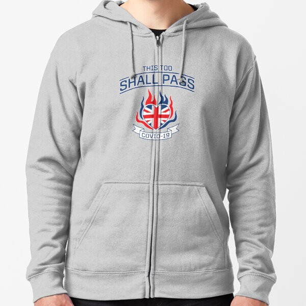 COVID-19 in England. This Too Shall Pass. Zipped Hoodie