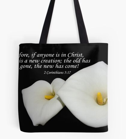 lovely lilies w/ 2 cor 5:17 Tote Bag