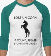 Lost Unicorn. If found, please stop doing drugs Men's Baseball ¾ T-Shirt