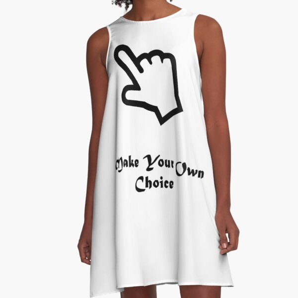 quote T-shirt Make your own choice proverb motivation gift collections unisex A-Line Dress