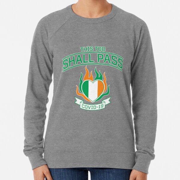 COVID-19 in Ireland. This Too Shall Pass. Lightweight Sweatshirt