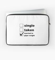 Single. Taken. Married to Piper Laptop Sleeve