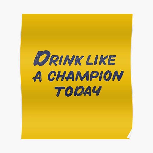 Drink like a champion today - vintage design Poster