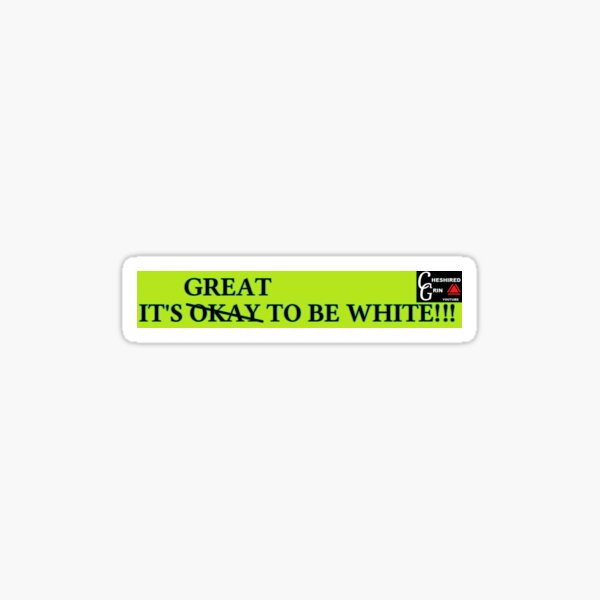 It's great to be white Sticker