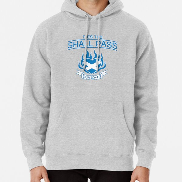 COVID-19 in Scotland. This Too Shall Pass. Pullover Hoodie