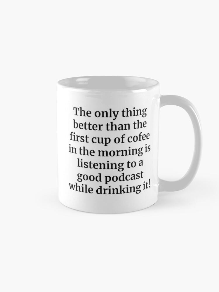 Alternate view of First Cup of Coffee Mug Mug