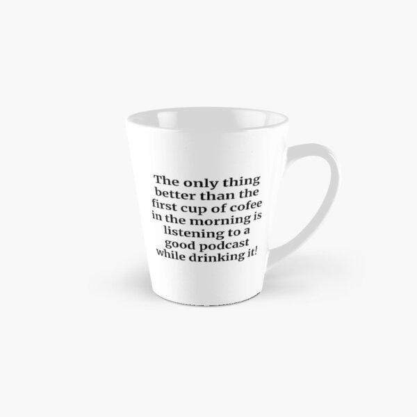 First Cup of Coffee Mug Tall Mug