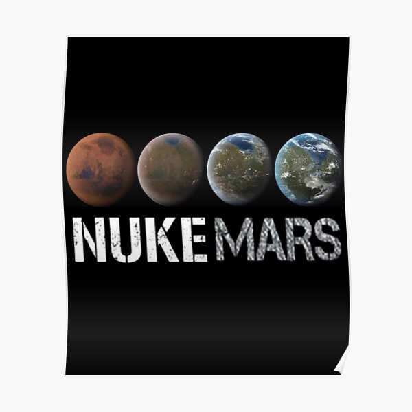 Nuke Mars (SpaceX Mission) - Elon Musk Lovers Gifts for Birthday and Christmas Poster