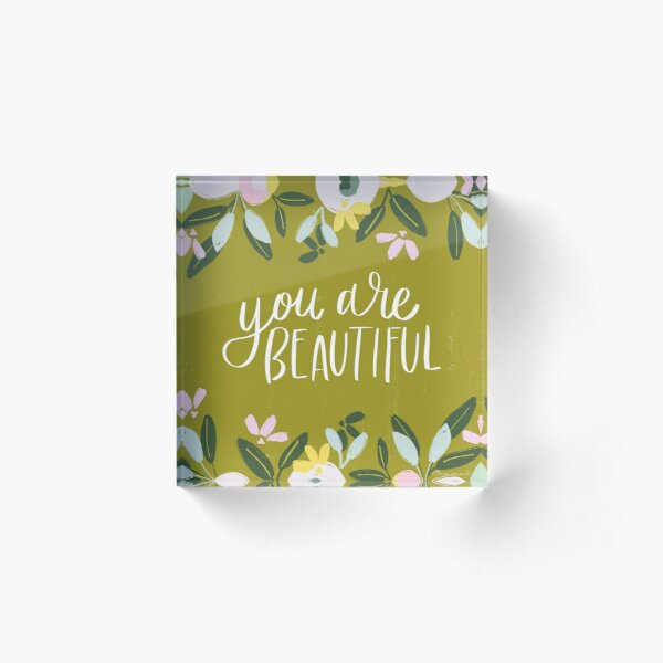 You are Beautiful Hand Lettered Inspirational Art by Terri Conrad Acrylic Block