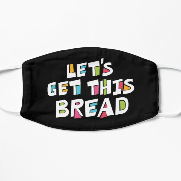 Let's Get This Bread Mask