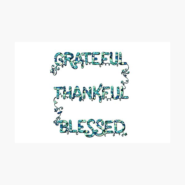 Grateful Thankful Blessed (Starry Night)  Photographic Print