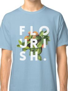 Flourish #redbubble #home #designer #tech #lifestyle #fashion #style Classic T-Shirt