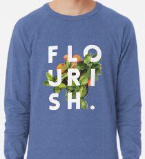 Flourish #redbubble #home #designer #tech #lifestyle #fashion #style Lightweight Sweatshirt