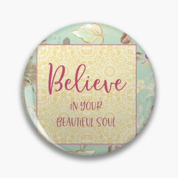 Believe in Your Beautiful Soul Hand Painted Floral Art by Terri Conrad Designs Pin