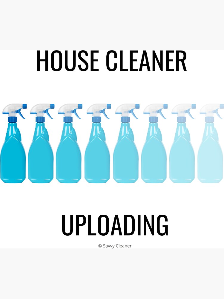 House Cleaner Uploading by SavvyCleaner