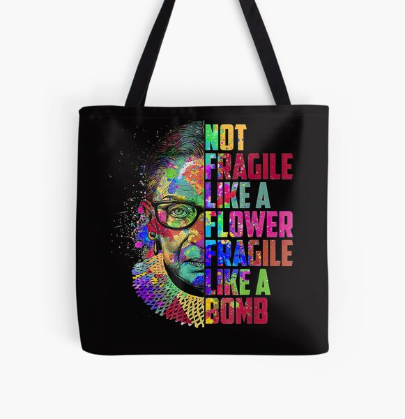 Not Fragile Like A Flower But A Bomb Ruth Ginsburg RBG All Over Print Tote Bag