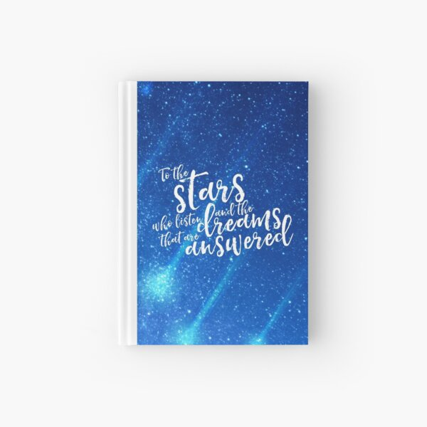 To the stars who listen and the dreams that are answered - ACOMAF Hardcover Journal