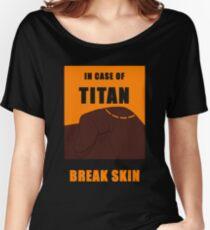In Case of Titan Break Skin Women's Relaxed Fit T-Shirt