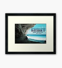 Efforts And Courage Framed Print