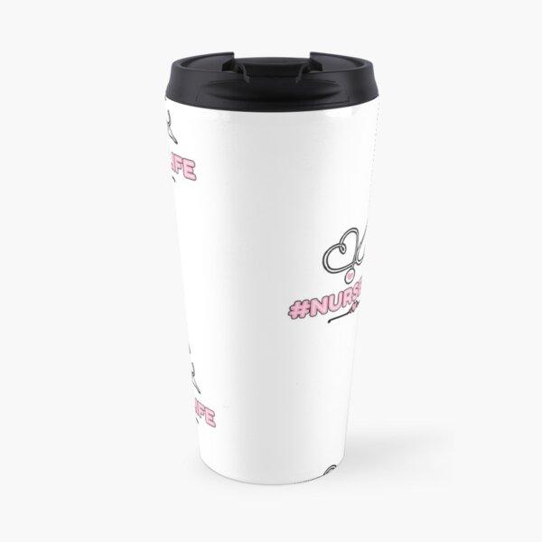 #Nurselife Nurse apparel Travel Mug