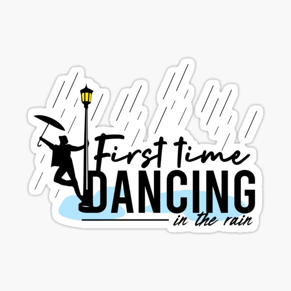 First time dancing in the rain Sticker