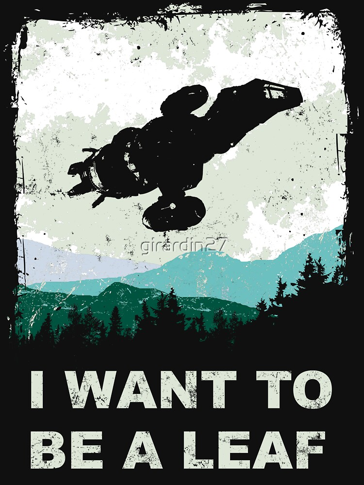 I Want To Be A Leaf (Serenity & The X-Files) | Unisex T-Shirt