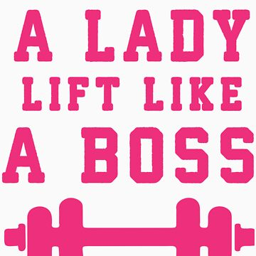 Look Like A Lady Lift Like A Boss (Pink) by Fitspire