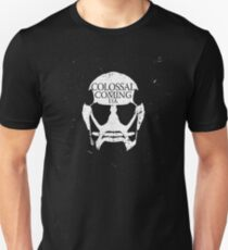Colossal Titan is Coming Unisex T-Shirt