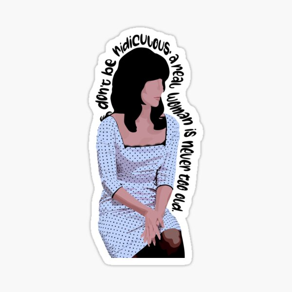 a real woman is never too old Sticker