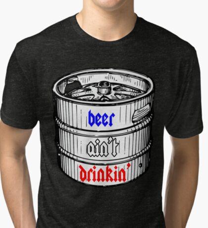 beer shirt. Tri-blend T-Shirt