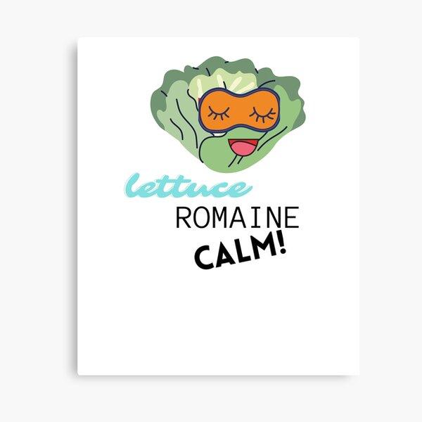 lettuce romaine calm- yoga and vegan shirts/ tshirts Canvas Print