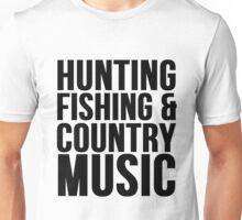 HUNTING FISHING & COUNTRY MUSIC Unisex T-Shirt