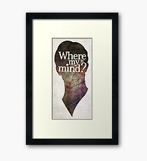 """Where is my mind?"" Two Framed Print"