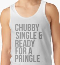 Chubby, single and ready for a pringle Men's Tank Top