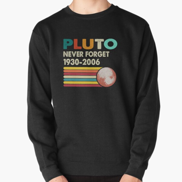 Never Forget Pluto Retro Style Funny Space Science Pullover Sweatshirt