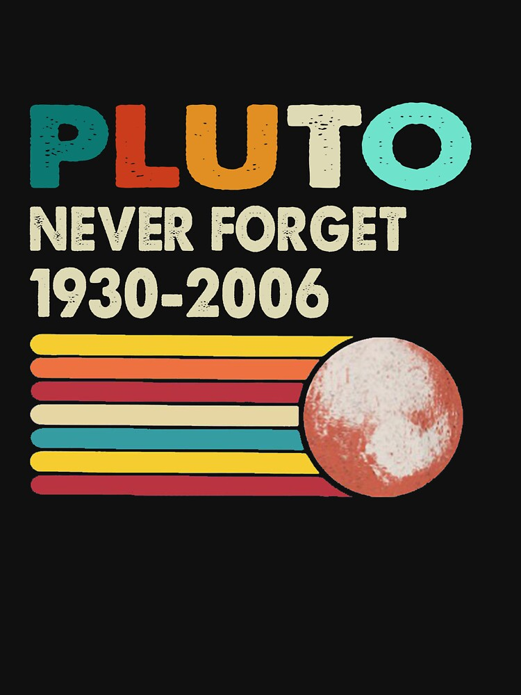 Never Forget Pluto Retro Style Funny Space Science by Benyass