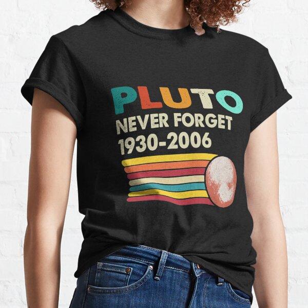 N'oubliez jamais Pluton Style rétro Science spatiale drôle T-shirt classique