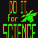 do it...FOR SCIENCE by bristlybits