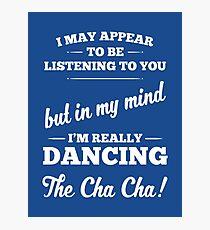 Dancing The Cha Cha! Photographic Print