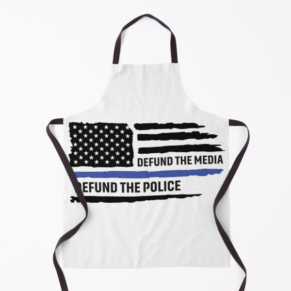 Defend the Police Defund the Media American Flag-The Blue Line Supporter  Apron