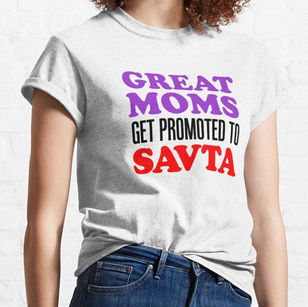 Great Moms Promoted To Savta Jewish Grandfather Classic T-Shirt