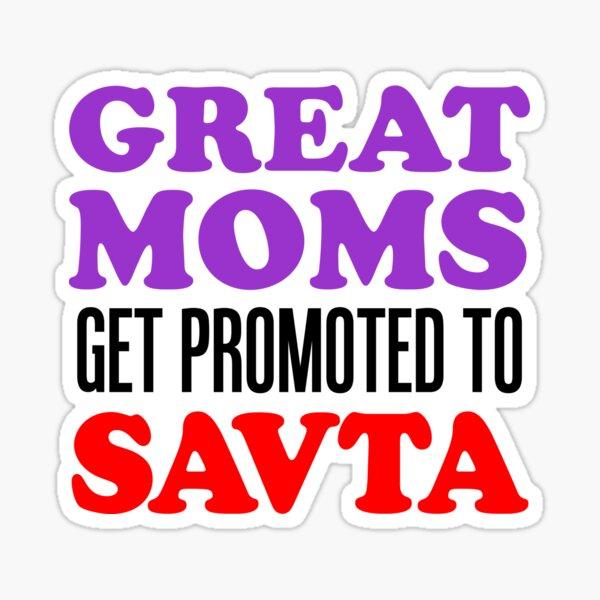 Great Moms Promoted To Savta Jewish Grandfather Sticker