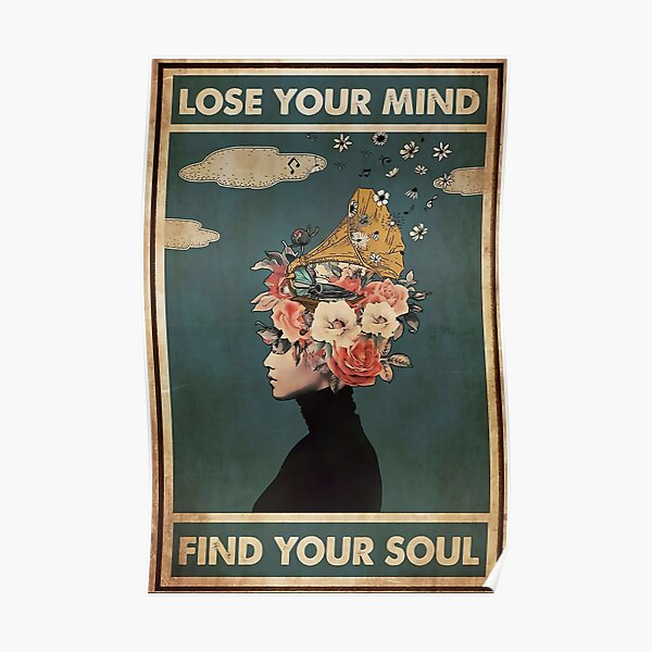 Lose your mind find your soul poster Poster