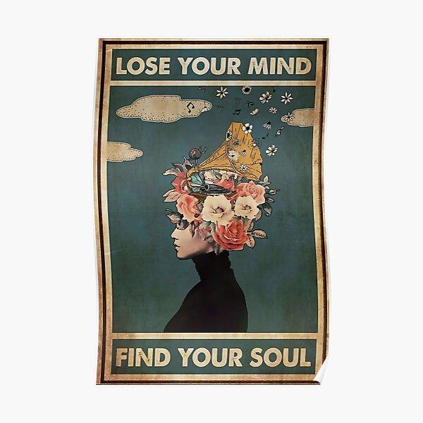 Verliere deinen Verstand und finde dein Seelenplakat Poster