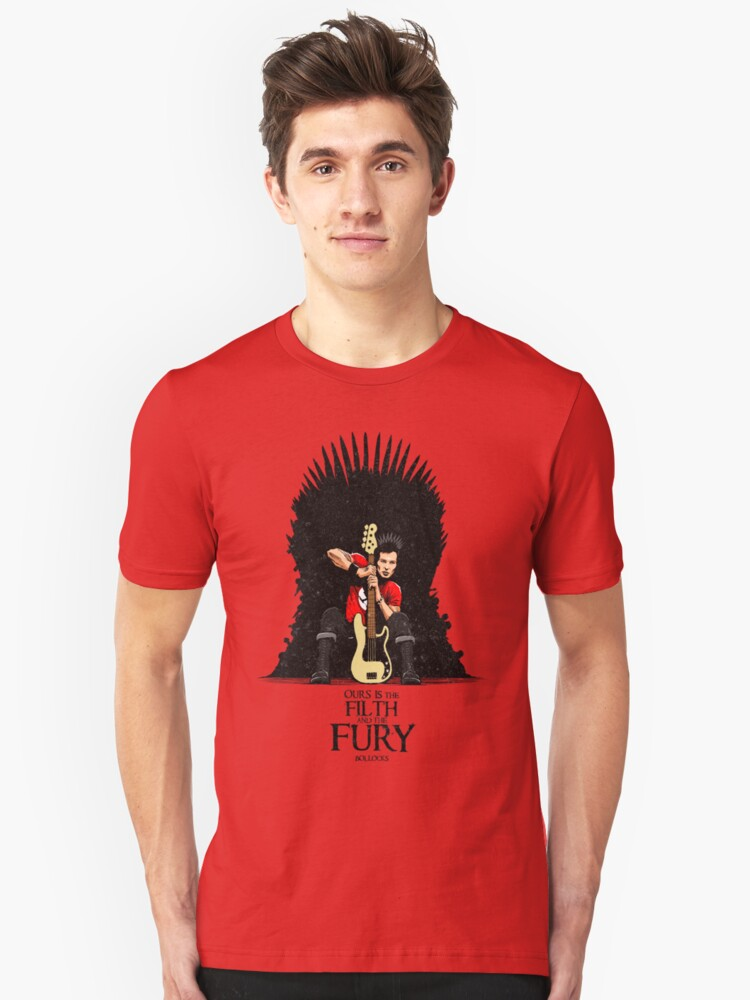 Ours is The Filth and The Fury Unisex T-Shirt Front