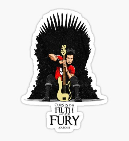 Ours is The Filth and The Fury Sticker